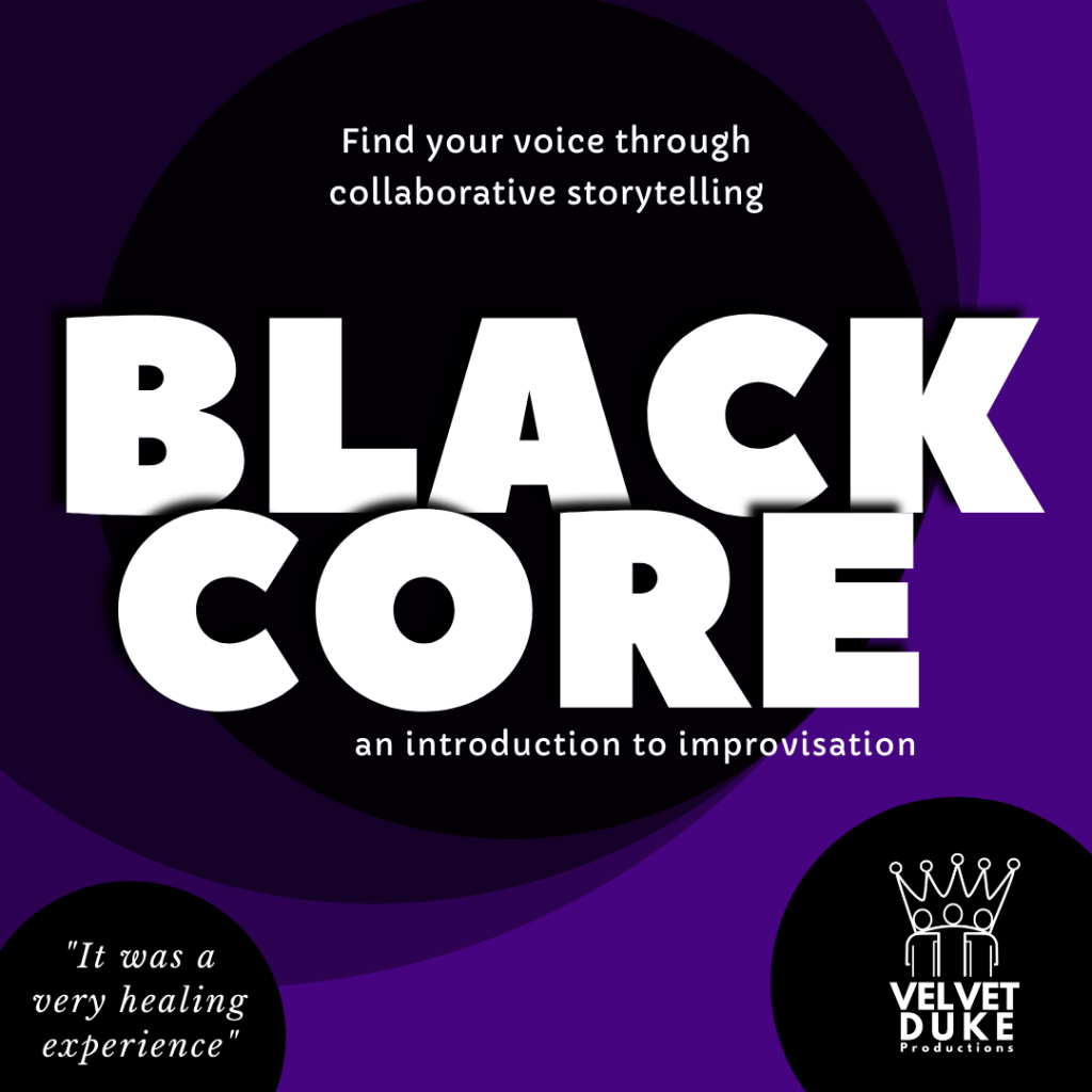 """Find your voice through collaborative storytelling Black Core an introduction to improvisation """"It was a very healing experience"""""""