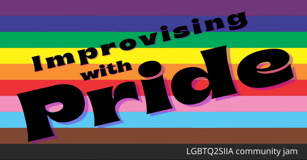 Improvising with Pride - Exclusive LGBTQ2SIIA community jam